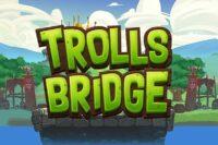 トロールズブリッジスロット(Trolls Bridge)